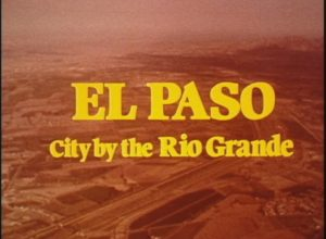 El Paso: City by the Rio Grande (1976)