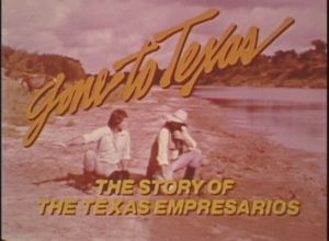 Gone To Texas: The Story of the Texas Empresarios (1978)