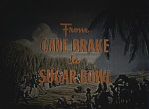From Cane Brake to Sugar Bowl (1958)